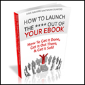 How to Launch the *** out of your eBook