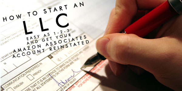 How To Form An LLC and Get your Amazon Associates Account Reinstated